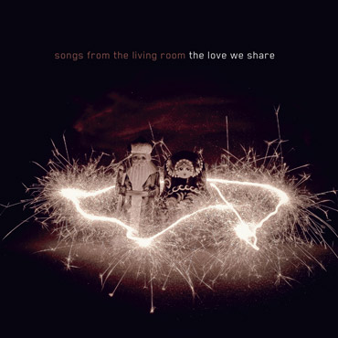 "Album ""The Love we Share"" by Songs from the Living Room"