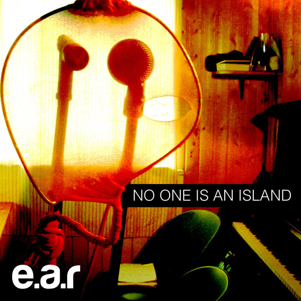 No One is an Island, album by EAR
