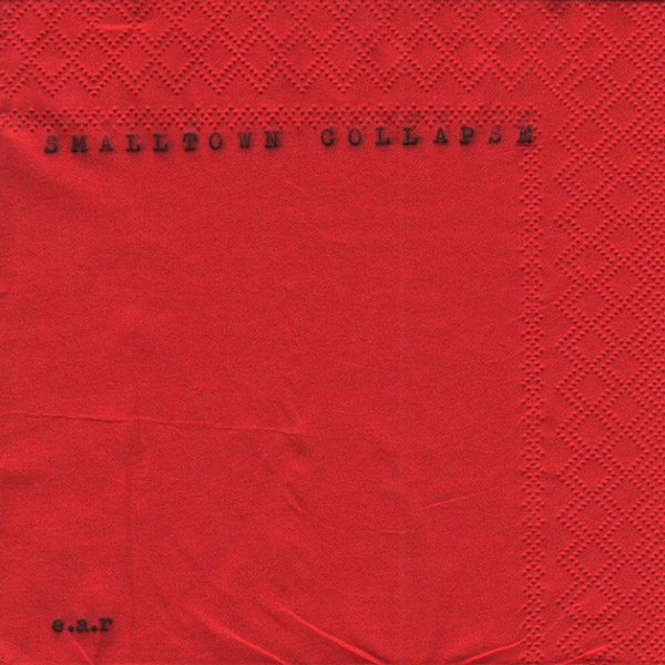 Smalltown Collapse, album by EAR