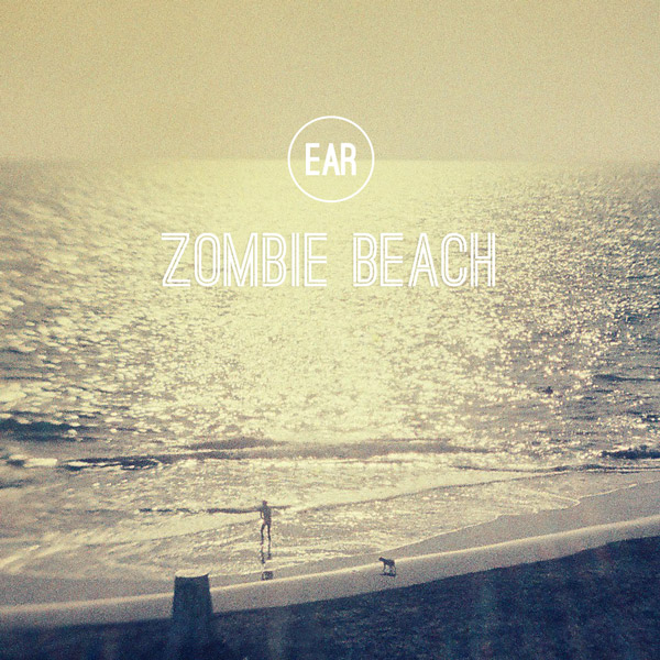 Zombie Beach, Ep by EAR